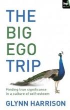 Glynn Harrison - The Big Ego Trip