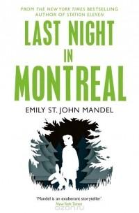 Emily St. John Mandel - Last Night in Montreal