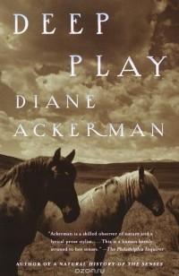 Diane Ackerman - Deep Play