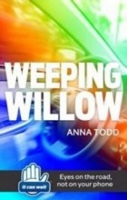 Anna Todd - Weeping Willow