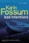 Karin Fossum - Bad intentions