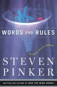 Steven Pinker - Words and Rules