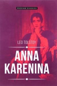 Leo Tolstoy - Anna Karenina