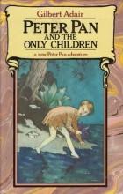 Gilbert Adair - Peter Pan and the Only Children