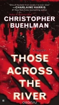 Christopher Buehlman - Those Across the River