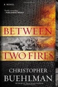Christopher Buehlman - Between Two Fires