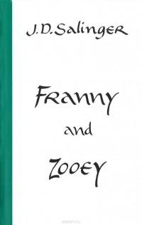 Jerome Salinger - Franny And Zooey (сборник)