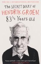 Hendrik Groen - The Secret Diary of Hendrik Groen, 83 Years Old