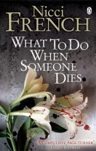 Nicci French - What to Do When Someone Dies