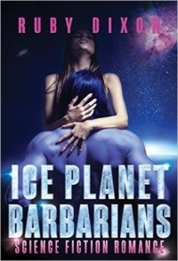 Ruby Dixon - Ice Planet Barbarians