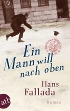 Hans Fallada - Ein Mann will nach oben