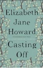 Elizabeth Jane Howard - Casting Off