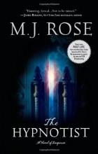 M.J. Rose - The Hypnotist