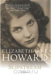 Elizabeth Jane Howard - Slipstream