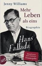 Jenny Williams - Mehr Leben als eins, Biographie Hans Fallada