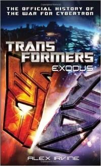 Alex Irvine - Transformers: Exodus