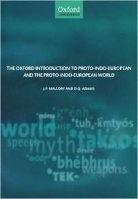 J.P. Mallory - The Oxford Introduction to Proto-Indo-European and the Proto-Indo-European World (Oxford Linguistics)