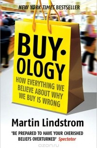 Martin Lindstrom - Buy-Ology: How Everything We Believe about Why We Buy is Wrong