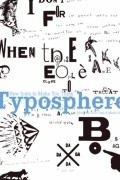 - Typosphere: New Fonts to Make You Think