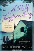 Katherine Webb - A Half-Forgotten Song