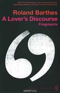 Roland Barthes - A Lover's Discourse