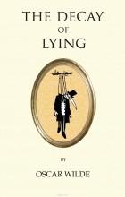 Oscar Wilde - The Decay of Lying