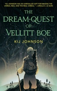Kij Johnson - The Dream-Quest of Vellitt Boe