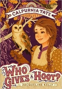 Jacqueline Kelly - Who Gives a Hoot?