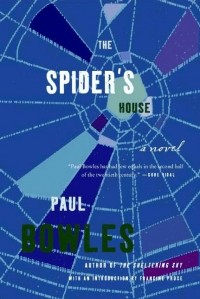 Paul Bowles - Spider's House