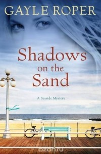Gayle Roper - Shadows on the Sand