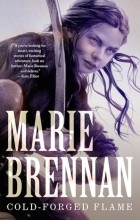 Marie Brennan - Cold-Forged Flame