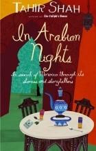 Tahir Shah - In Arabian Nights