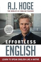 A.J. Hoge - Effortless English