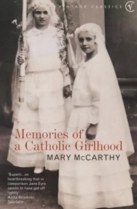 Mary McCarthy - Memories of a Catholic Girlhood