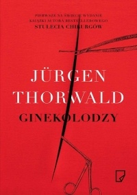Jürgen Thorwald - Ginekolodzy