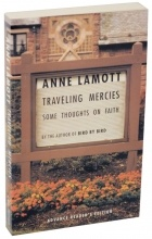 Anne Lamott - Traveling Mercies: Some Thoughts on Faith