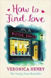 Veronica Henry - How to Find Love in a Book Shop