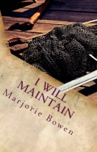 Marjorie Bowen - I Will Maintain