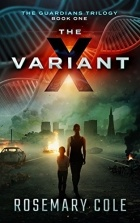 Rosemary Cole - The X-Variant (The Guardians Book 1)