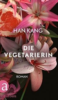 Han Kang - Die Vegetarierin
