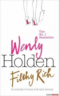 Wendy Holden - Filthy Rich