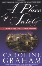 Caroline Graham - A Place Of Safety (Chief Inspector Barnaby #6)