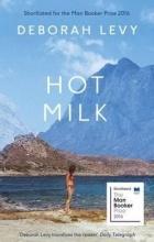 Deborah Levy - Hot milk