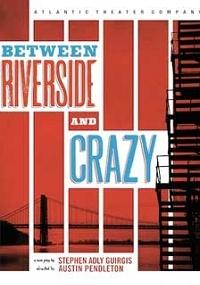 Stephen Adly Guirgis - Between Riverside and Crazy
