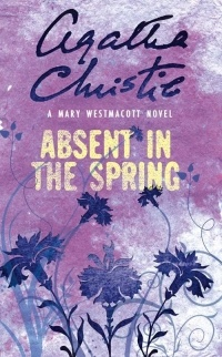 Mary Westmacott - Absent in the Spring