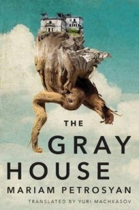 Mariam Petrosyan - The Gray House