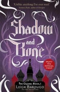 Leigh Bardugo - Shadow and Bone