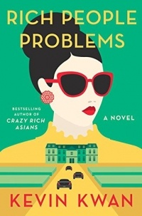 Kevin Kwan - Rich People Problems
