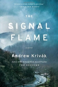 Andrew Krivak - The Signal Flame