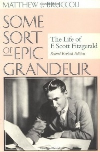"""the amazing life of f scott Matthew j bruccoli's """"a brief life of fitzgerald"""" originally appeared in f scott fitzgerald: a life in letters, ed bruccoli with the assistance of judith."""